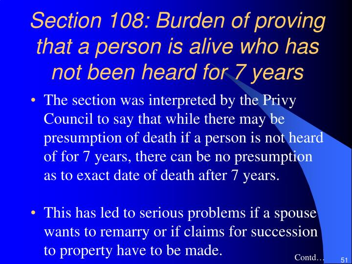 Section 108: Burden of proving that a person is alive who has not been heard for 7 years