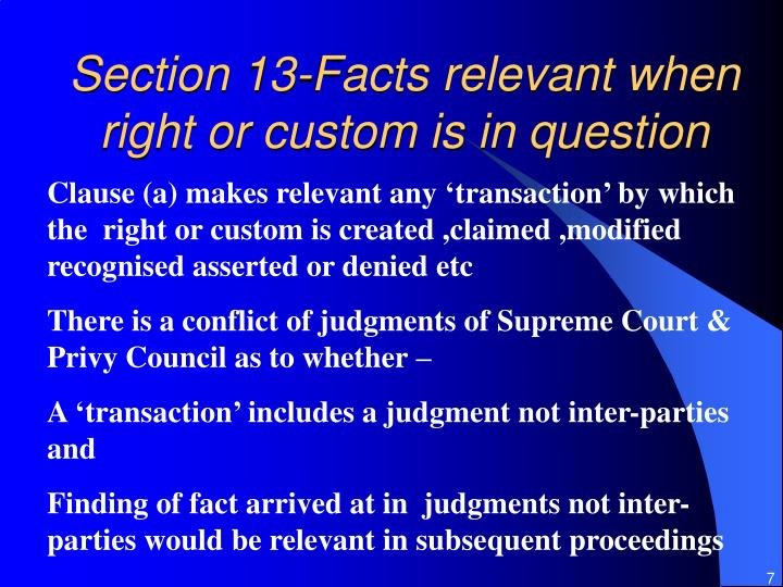 Section 13-Facts relevant when right or custom is in question