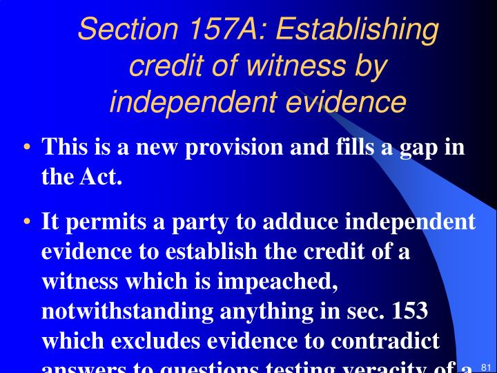 Section 157A: Establishing credit of witness by independent evidence