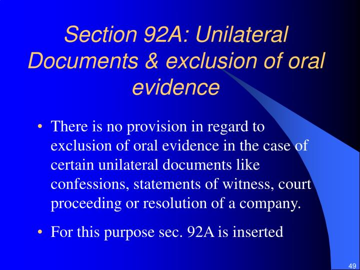 Section 92A: Unilateral Documents & exclusion of oral evidence