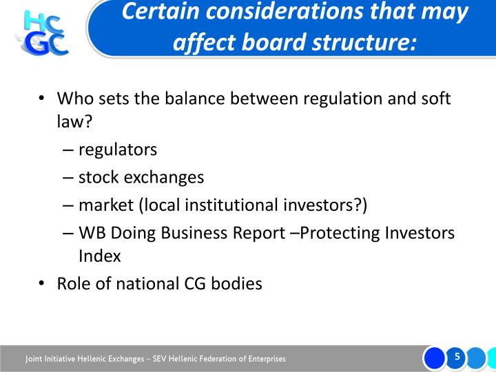 Certain considerations that may affect board structure