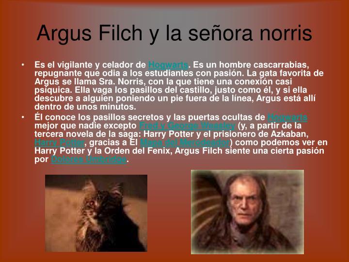 Argus Filch y la señora norris
