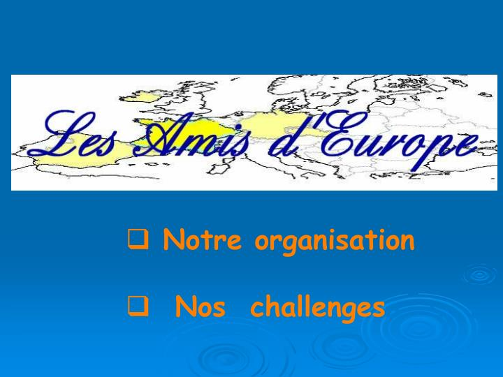 Notre organisation