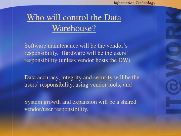 Who will control the Data Warehouse?