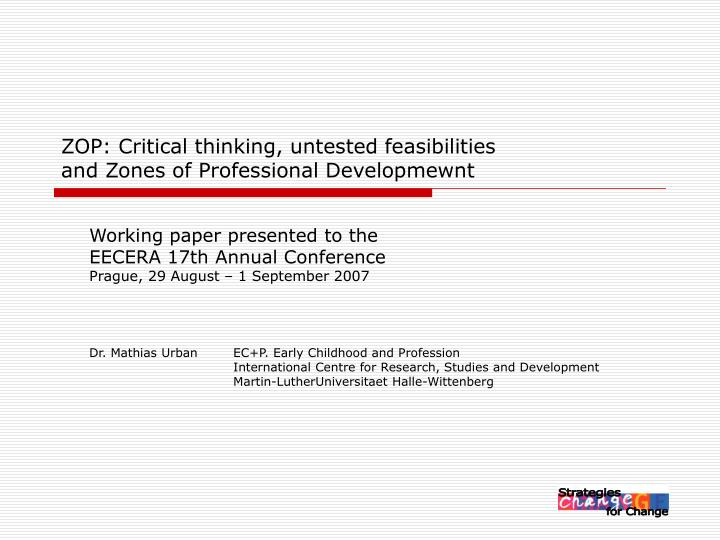 Zop critical thinking untested feasibilities and zones of professional developmewnt