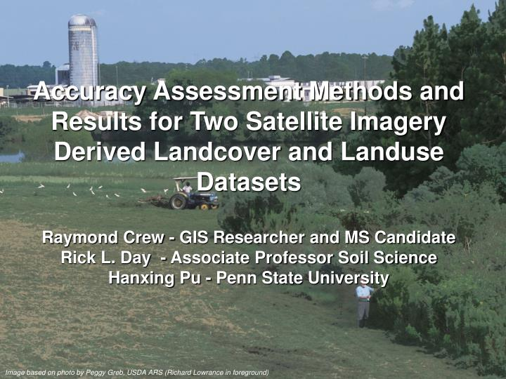 Accuracy Assessment Methods and Results for Two Satellite Imagery Derived Landcover and Landuse Data...
