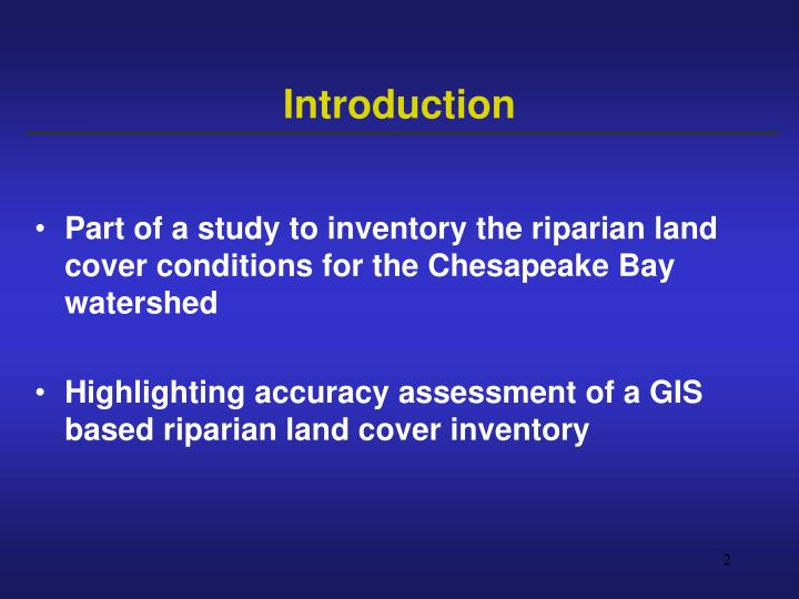 Part of a study to inventory the riparian land cover conditions for the Chesapeake Bay watershed