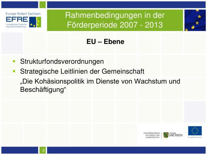 Rahmenbedingungen in der Förderperiode 2007 - 2013