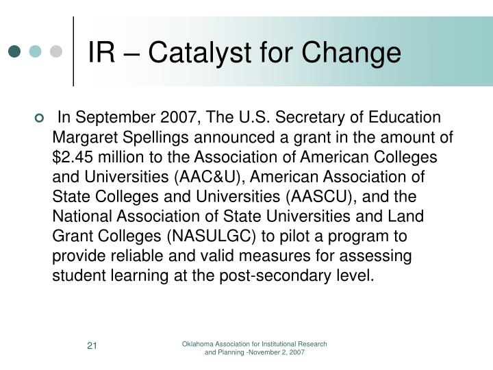 IR – Catalyst for Change