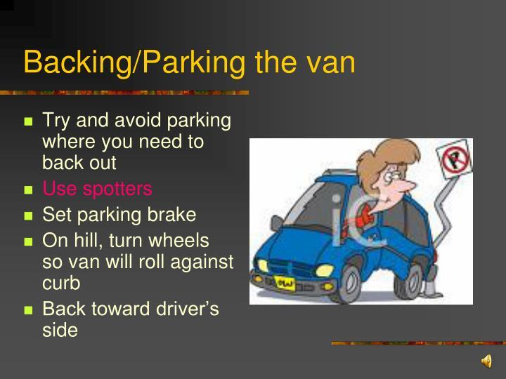 Backing/Parking the van