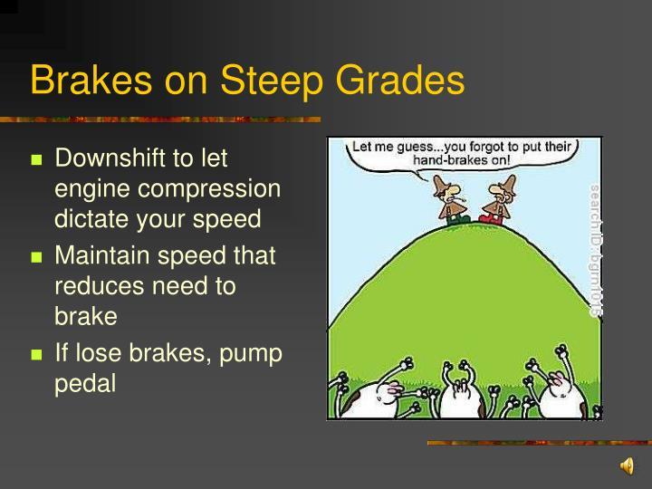 Brakes on Steep Grades