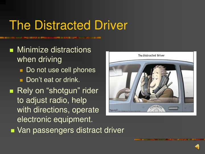 The Distracted Driver
