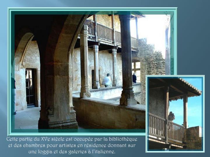 Cette partie du XVe siècle est occupée par la bibliothèque et des chambres pour artistes en résidence donnant sur une loggia et des galeries à l'italienne.