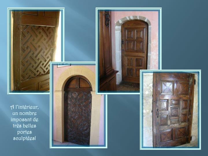 A l'intérieur, un nombre imposant de très belles portes sculptées!