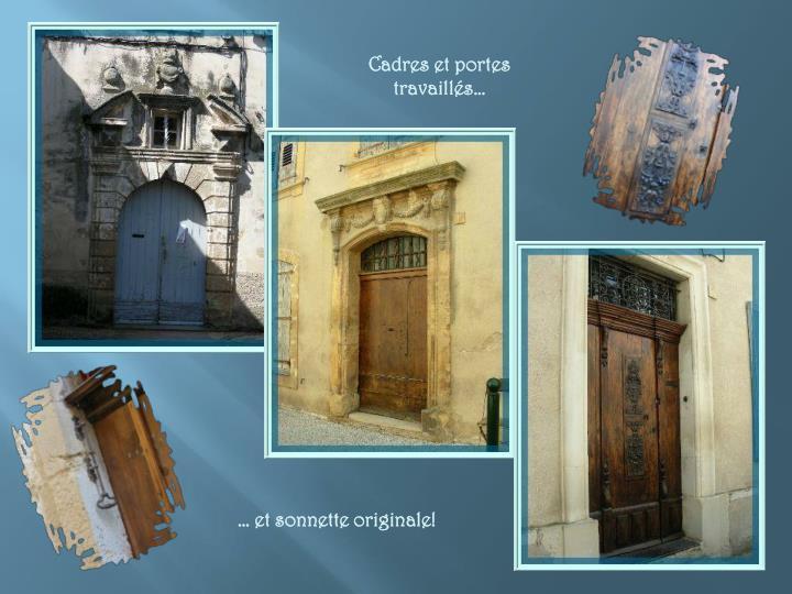 Cadres et portes travaillés…