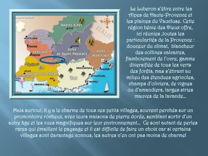 Le Luberon s'étire entre les Alpes de Haute-Provence et les plaines du Vaucluse