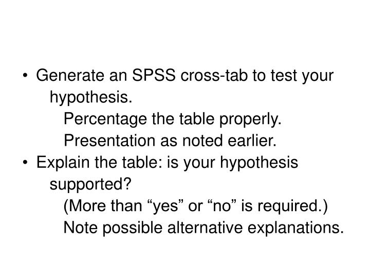 Generate an SPSS cross-tab to test your
