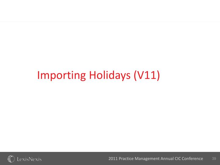 Importing Holidays (V11)