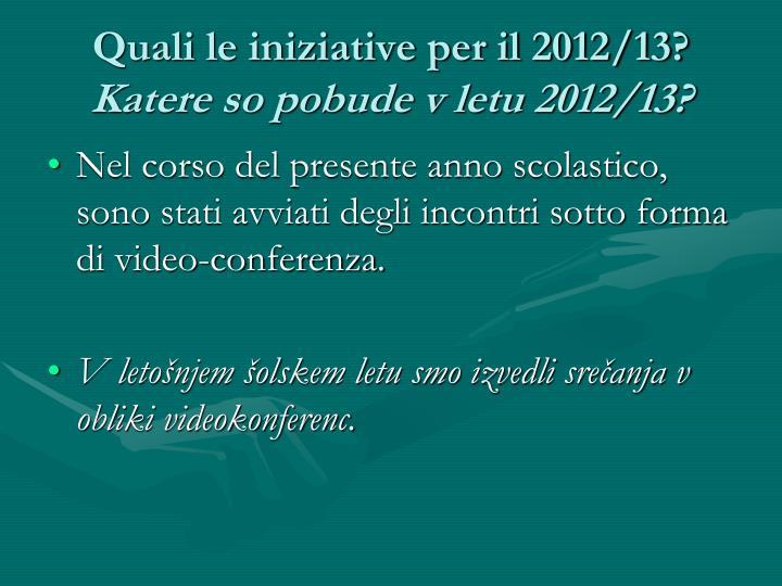 Quali le iniziative per il 2012/13?
