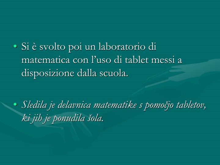 Si è svolto poi un laboratorio di matematica con l'uso di tablet messi a disposizione dalla scuola.