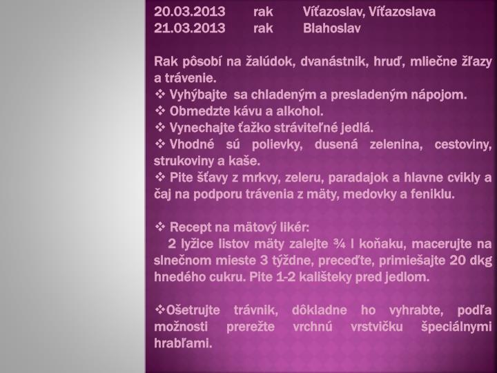 20.03.2013rakVíťazoslav, Víťazoslava