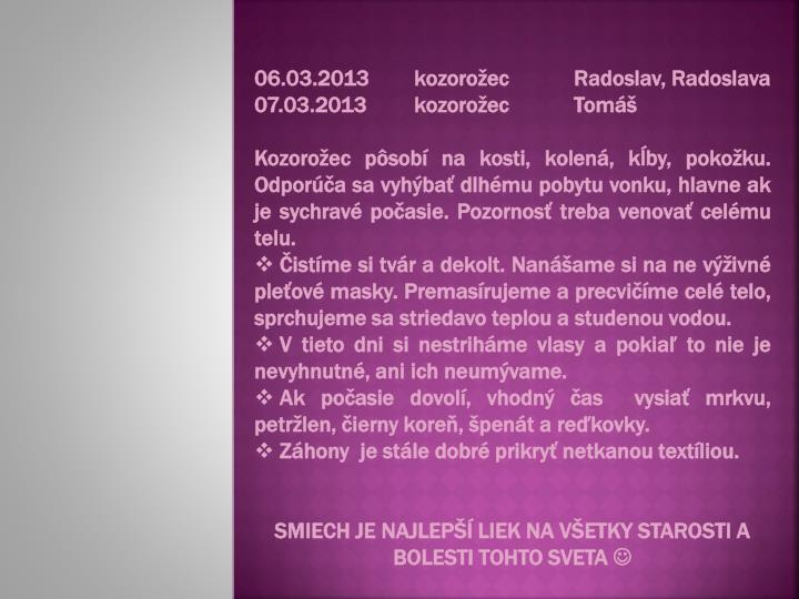 06.03.2013kozorožecRadoslav, Radoslava