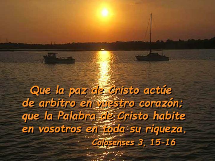Que la paz de Cristo actúe