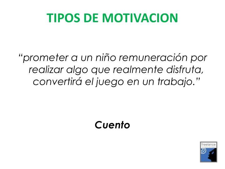 TIPOS DE MOTIVACION