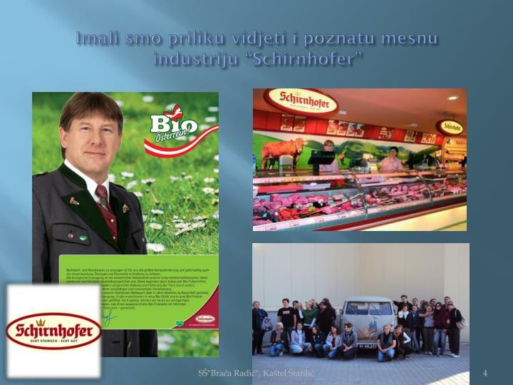 """Imali smo priliku vidjeti i poznatu mesnu industriju """"Schirnhofer"""""""
