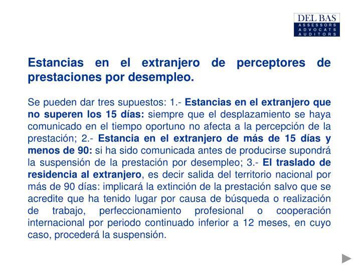 Estancias en el extranjero de perceptores de prestaciones por desempleo.