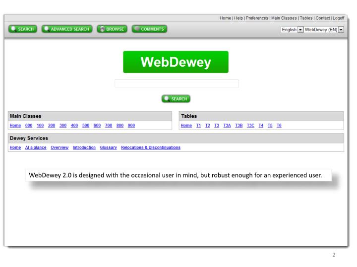 WebDewey 2.0 is designed with the occasional user in mind, but robust enough for an experienced user...