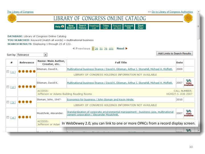 In WebDewey 2.0, you can link to one or more OPACs from a record display screen.