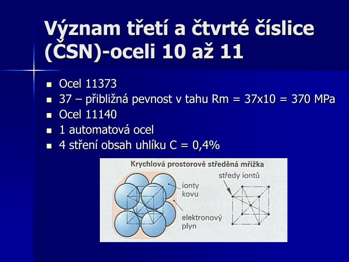 Význam třetí a čtvrté číslice (ČSN)-oceli 10 až 11