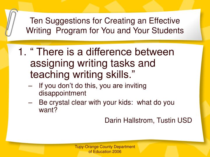 Ten Suggestions for Creating an Effective Writing  Program for You and Your Students