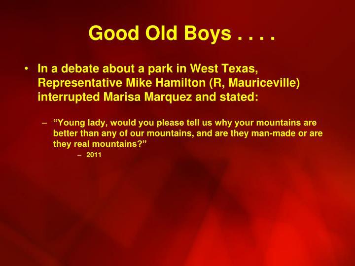 Good Old Boys . . . .