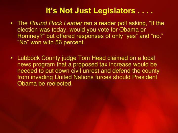 It's Not Just Legislators . . . .