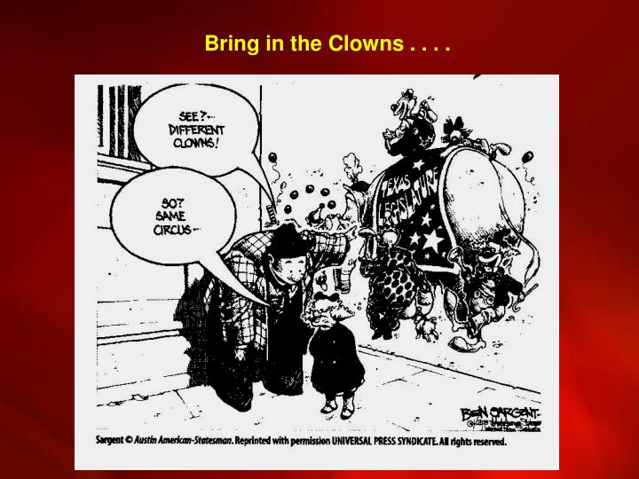 Bring in the Clowns . . . .