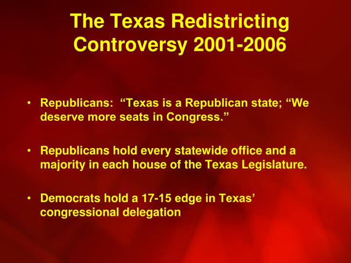 The Texas Redistricting Controversy 2001-2006