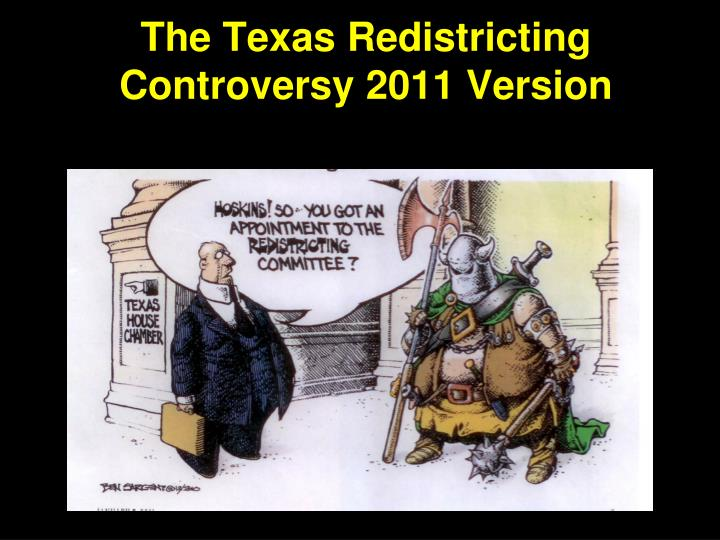 The Texas Redistricting Controversy 2011 Version