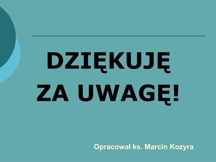 Opracował ks. Marcin Kozyra
