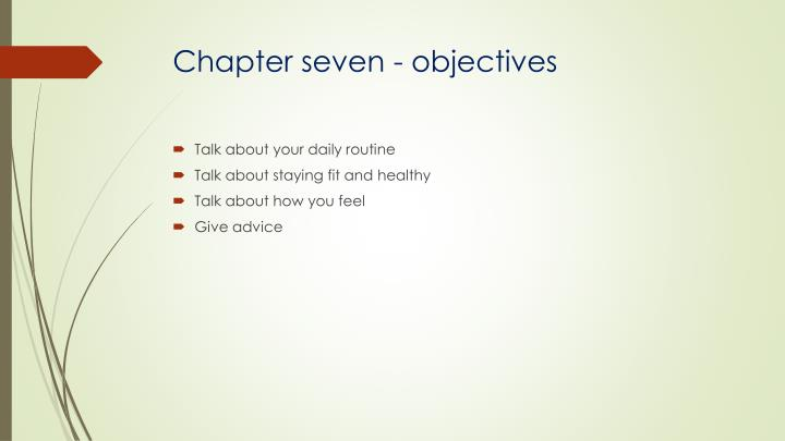 Chapter seven - objectives