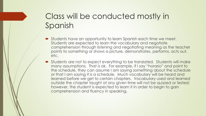 Class will be conducted mostly in Spanish