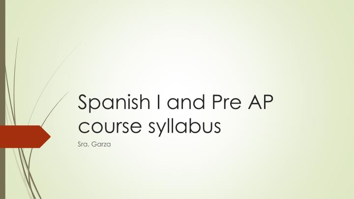 spanish i and pre ap course syllabus