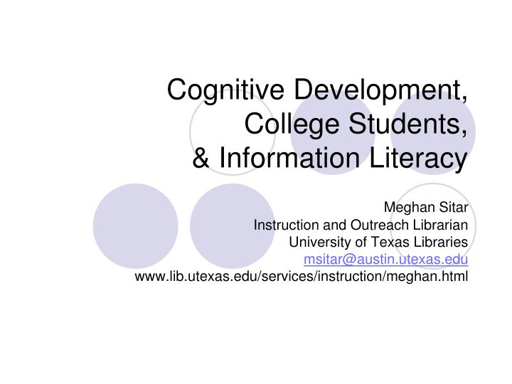 Cognitive development college students information literacy