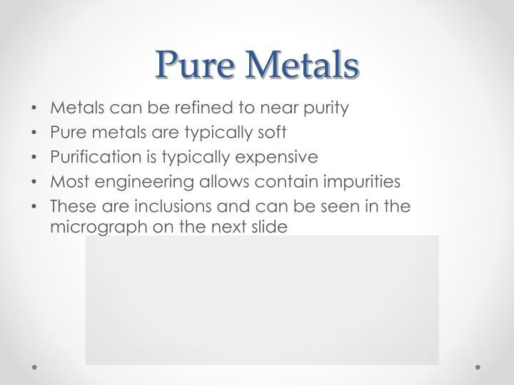 Pure Metals