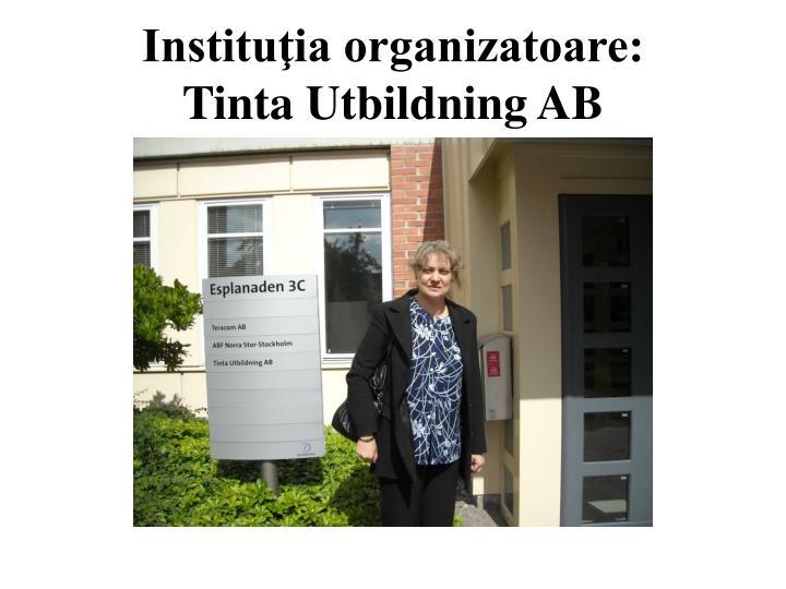 Instituţia organizatoare: