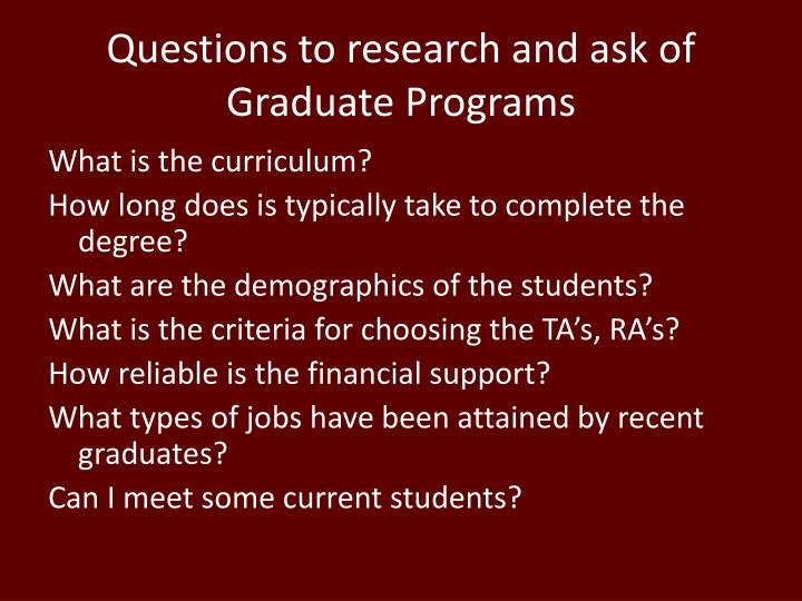 Questions to research and ask of Graduate Programs