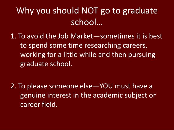 Why you should not go to graduate school