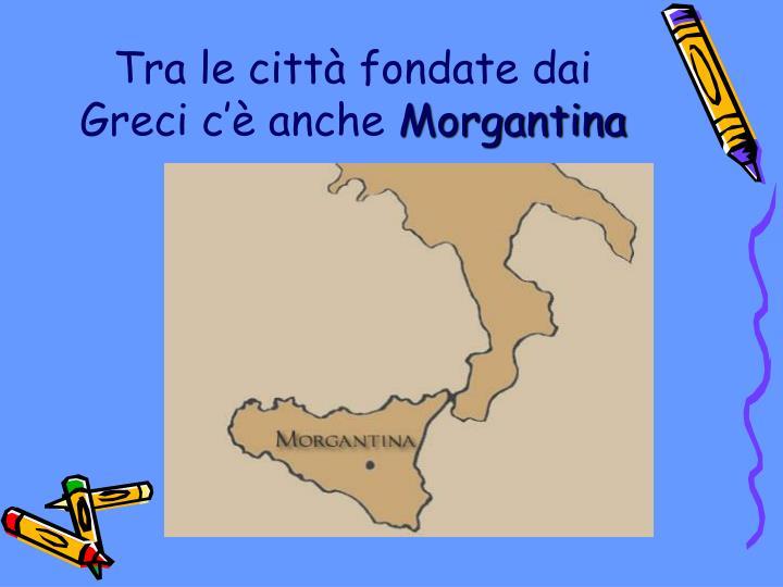 Tra le città fondate dai Greci c'è anche