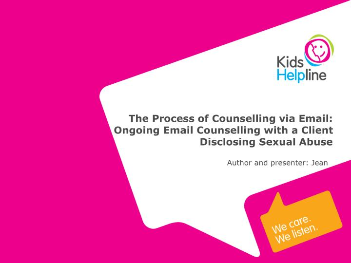 The Process of Counselling via Email: Ongoing Email Counselling with a Client Disclosing Sexual Abus...